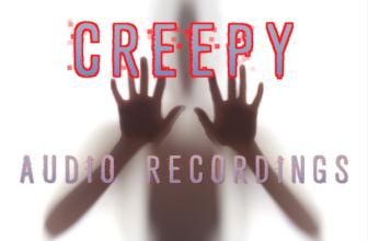DISTURBING and CREEPY Audio Recordings